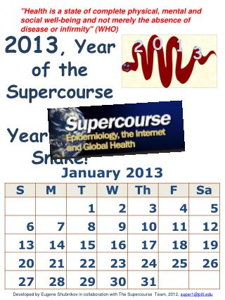 2013 , Year of the Supercourse,  Year of the Snake!