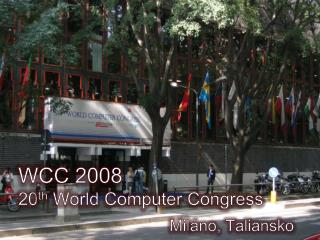 WCC 2008 20 th  World Computer Congress