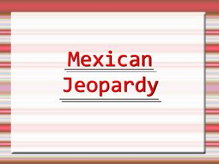 Mexican Jeopardy