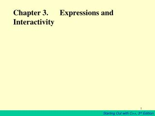 Chapter 3. 	Expressions and Interactivity