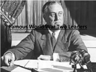 Famous World War Two Leaders