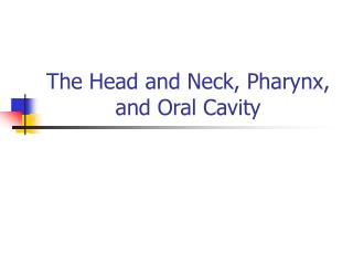 The Head and Neck, Pharynx, and Oral Cavity