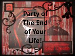 Party of The End of Your Life!