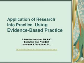 Application of Research  into Practice :  Using Evidence-Based Practice