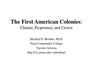 The First American Colonies : Charter, Proprietary and Crown