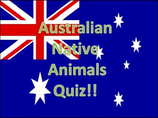 Australian Native  Animals Quiz!!