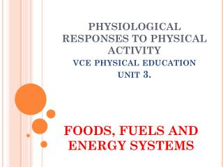 PHYSIOLOGICAL RESPONSES TO PHYSICAL  ACTIVITY vce physical education unit 3.