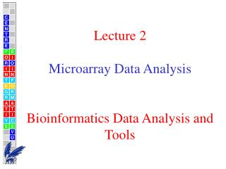Lecture 2 Microarray Data Analysis  Bioinformatics Data Analysis and Tools