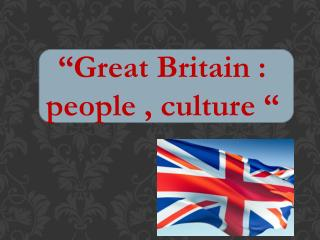 """ Great Britain  :  people  , culture """