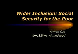 Wider Inclusion: Social Security for the Poor