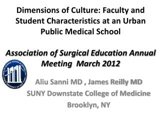 Aliu Sanni MD , James Reilly MD SUNY Downstate College of Medicine  Brooklyn, NY