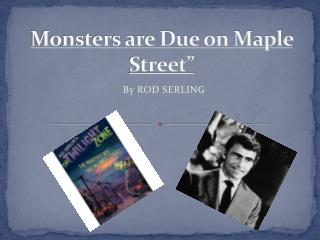 Monsters are Due on Maple Street""