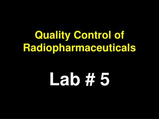 Quality Control of Radiopharmaceuticals