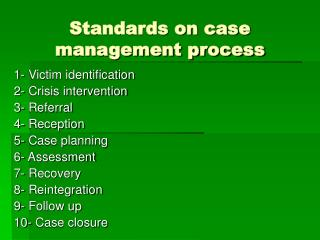 Standards on case management process