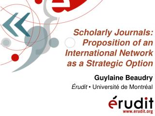 Scholarly Journals: Proposition of an International Network as a Strategic Option