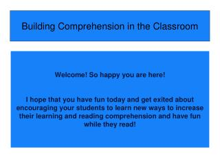 Building Comprehension in the Classroom