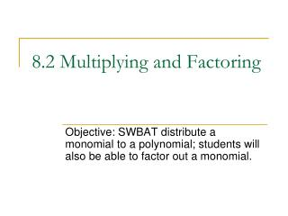 8.2 Multiplying and Factoring