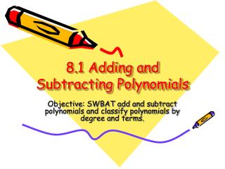 8.1 Adding and Subtracting Polynomials