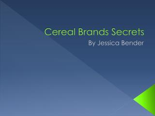 Cereal Brands Secrets
