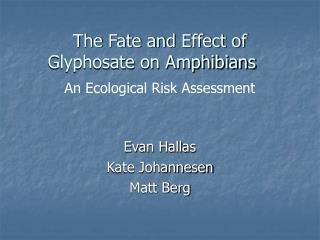 The Fate and Effect of Glyphosate on Amphibians