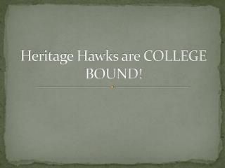 Heritage Hawks are COLLEGE BOUND!