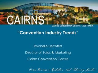 """Convention Industry Trends"" Rochelle Uechtritz Director of Sales & Marketing"