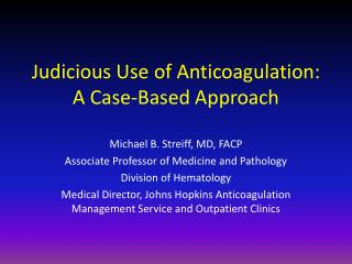 Judicious Use of Anticoagulation: A Case-Based Approach