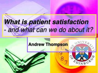 What is patient satisfaction - and what can we do about it?