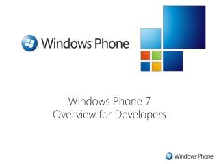 Windows Phone 7 Overview for Developers