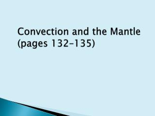 Convection and the Mantle (pages 132–135)