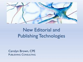 New Editorial and  Publishing Technologies