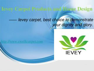 Ievey carpet products and home design