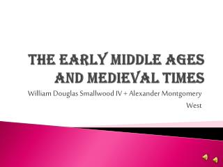 The Early Middle Ages and Medieval Times