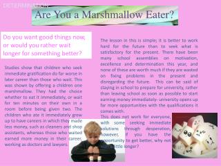 Are You a Marshmallow Eater?