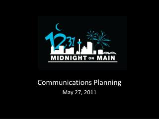 Communications Planning May 27, 2011