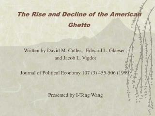 The Rise and Decline of the American Ghetto