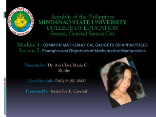 Presented to:  Dr. Ava Clare Marie O.     	Robles Class Schedule:  Daily/8:00- 10:00