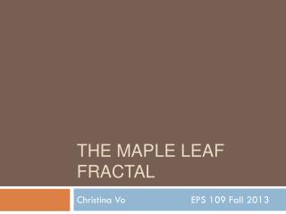 the  Maple Leaf Fractal
