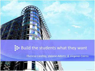 Build the students what they want