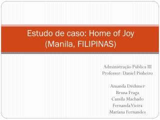 Estudo de caso: Home of Joy  (Manila, FILIPINAS)