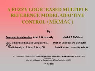 A FUZZY LOGIC BASED MULTIPLE REFERENCE MODEL ADAPTIVE CONTROL  (MRMAC)