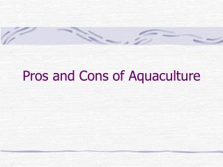 Pros and Cons of Aquaculture