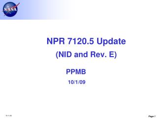 NPR 7120.5 Update (NID and Rev. E) PPMB               10/1/09