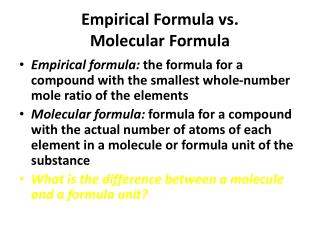 Empirical Formula vs.                  Molecular Formula