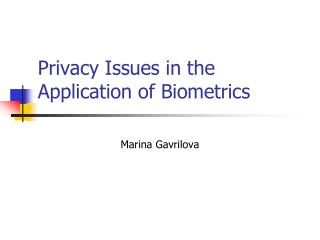 Privacy Issues in the Application of Biometrics