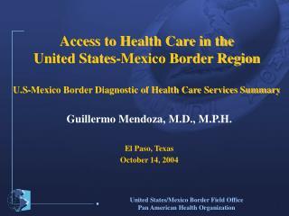 Guillermo Mendoza, M.D., M.P.H. El Paso, Texas October 14, 2004