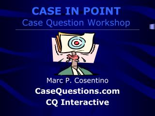 CASE IN POINT Case Question Workshop
