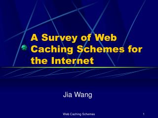 A Survey of Web Caching Schemes for the Internet