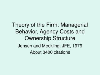 Theory of the Firm: Managerial Behavior, Agency Costs and Ownership Structure