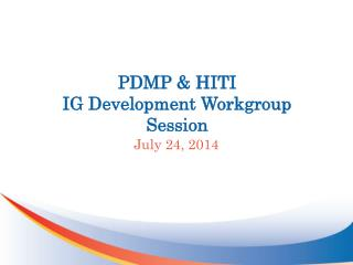 PDMP & HITI IG Development Workgroup Session